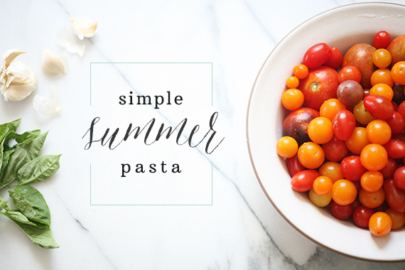 Easy family dinner recipe: summer pasta | 100 Layer Cakelet